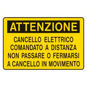 cartello attenzione cancello elettrico